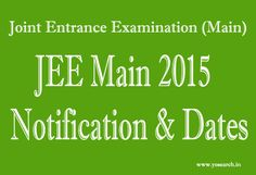 Looking for JEE Main 2015 Notification Dates. Visit us for JEE Main 2015 eligibility, jee main 2015 admit card, jee main exam centres, exam mode and more..