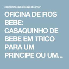 OFICINA DE FIOS BEBE: CASAQUINHO DE BEBE EM TRICO PARA UM PRINCIPE OU UMA PRINCESA.....COM RECEITA.!!!!!!!
