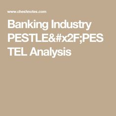 pestle analysis of ghana banking industry Pestel or pestle analysis, also known as pest analysis, is a tool for business analysis of political, economic, social, and technological factors.