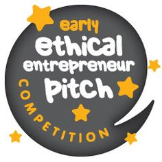 Early Ethical Entrepreneur Pitch Competition