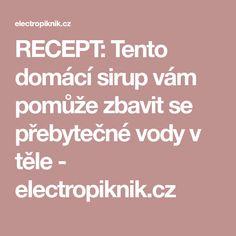 RECEPT: Tento domácí sirup vám pomůže zbavit se přebytečné vody v těle - electropiknik.cz