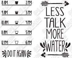 Less Talk More Water Cutting File in SVG EPS DXF JPEG and PNG