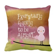 Everything is going to be Alright Quote Word Art Throw Pillows
