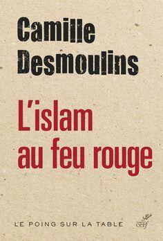 L'islam au feu rouge, de Camille Desmoulins