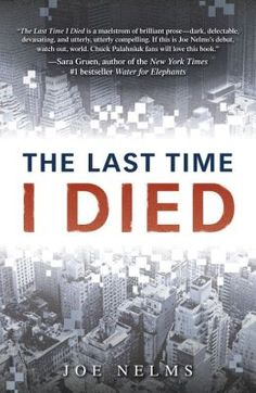 The Last Time I Died by Joe Nelms, Tyrus Books, January 18, 2014