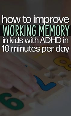 Improve Working Memory in Children with ADHD - ADHD Resources for Parents - The 10 Minute Commitment that develops working memory and executive functioning in ADHD Kids health activities health care health ideas health tips healthy meals Adhd And Autism, Adhd Kids, Adhd Strategies, Working Memory, Toddler Development, Executive Functioning, Learning Disabilities, Developmental Disabilities, Basic Math
