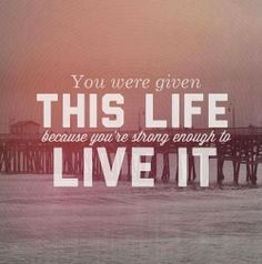 You were given this life because you're strong enough to live it | Anonymous ART of Revolution