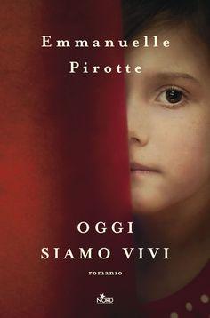 Leggere In Silenzio: RECENSIONE : Oggi Siamo Vivi di Emanuelle Pirotte ...