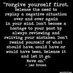 Forgive yourself first ... release it and let it go. Move on.