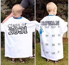 Saw this on FB...you get a large tshirt and you put the year your child should graduate high school on it and you start putting it on them in kindergarten and you take a pic of them in it each year to see the difference. The hands on the back each year give it an extra special touch too! Too cute! Def doin this for Avalynn and Reid!!