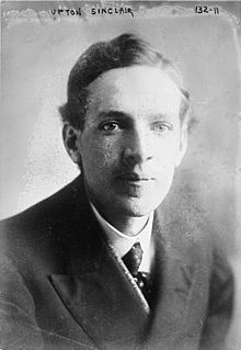 """September 20, 1878: Born, Upton Sinclair. Sinclair is best known for his muckraking novel, """"The Jungle"""", a novel depicting the Chicago meatpacking industry of its day. He intended do show the deplorable conditions of immigrant laborers but instead raised outrage over the unsanitary conditions of the plants. """"I aimed for the public's heart,"""" said Sinclair, """"and by accident I hit it in the stomach."""""""