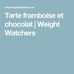 Tarte framboise et chocolat | Weight Watchers