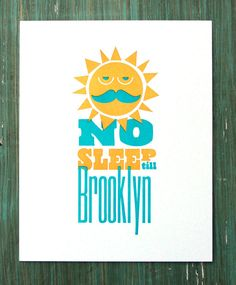 No Sleep Til Brooklyn Print - would be awesome for my future studio office, haha, a girl can dream right??? ;)