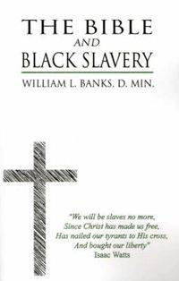 The Bible and Black Slavery in the United States - This study reveals that the brand of slavery practiced in the United States does not compare favorably with the slavery and servant-hood practiced in Israel during Biblical times. #africanbookstore