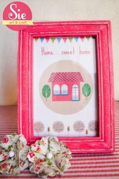 Sie - Art & Craft: Home Sweet Home ♥