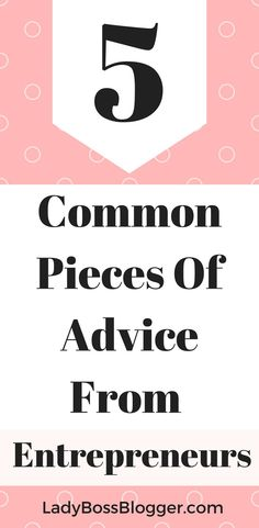 5 Common Pieces Of Advice From Entrepreneurs #advice #quotes #entrepreneur