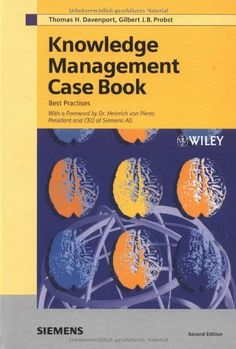 Contains an article from me and Josef Hofer- Alfeis on knowledge strategy.  Knowledge Management Case Book: Siemens Best Practises by Thomas H. Davenport. Save 48 Off!. $36.57. Edition - 2nd Edition, 2002. Publisher: Publicis; 2nd Edition, 2002 edition (June 10, 2002). Author: Thomas H. Davenport. 336 pages. Publication: June 2002