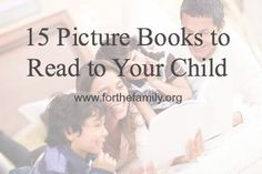 15 Picture Books to Read to Your Child - for the family