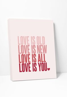 Canvas Print: Love Is Old Love Is New (Pink)