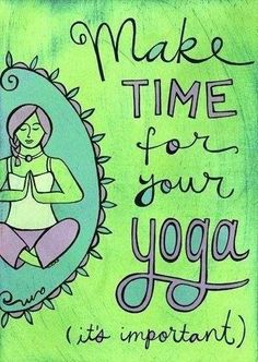 Make time for your yoga!
