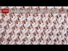 Knitting Unlimited: Diagonal Fixed Loop Stitch Knitting Stiches, Knitting Videos, Knitting Charts, Crochet Videos, Knitting For Beginners, Loom Knitting, Crochet Stitches, Knitting Patterns, Crochet Patterns