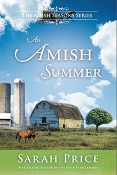 An Amish Summer: An Amish Christian Summer Romance in Lancaster County (Amish Seasons Book 2) by Sarah Price http://www.amazon.com/dp/B00XUYQ81S/ref=cm_sw_r_pi_dp_zAWwvb0BX9NKP