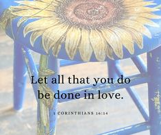 Image may contain: text that says 'Let all that you do be done in love. CORINTHIANS 16:14' Solana Beach, Paint Companies, Dixie Belle Paint, Wise Owl, Mineral Paint, Faux Flowers, Vintage Home Decor, Diy Painting, Furniture Makeover