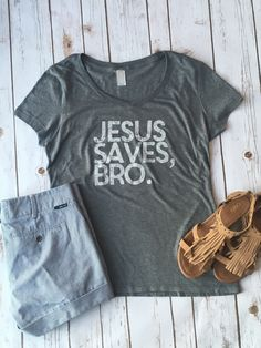 """Jesus Saves, Bro"" BEST SELLER   Our latest, greatest & favorite tee.  
