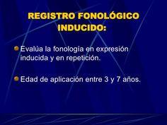 REGISTRO FONOLÓGICO INDUCIDO:   <ul><li>Evalúa la fonología en expresión inducida y en repetición.  </li></ul><ul><li>Edad...