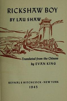 FEBRUARY 3 Chinese writer Lao She born this day in 1899 (died 1966) BOOK OF THE DAY Rickshaw Boy, Reynal & Hitchcock, 1945