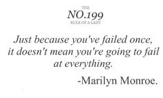 Just because you've failed once, it doesn't mean you're going to fail at everything. - Marilyn Monroe