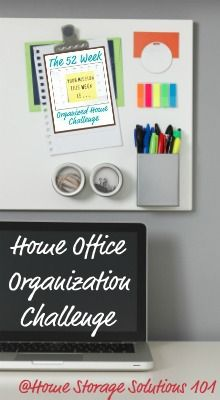 Home office organization challenge, week #16 of the 52 Week Organized Home Challenge {on Home Storage Solutions 101}