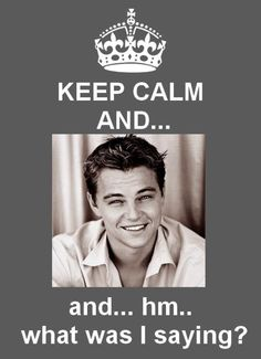 keep calm and .. what?? - Leonardo DiCaprio