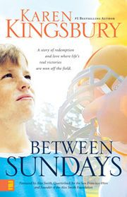 Between Sundays by Karen Kingsbury!
