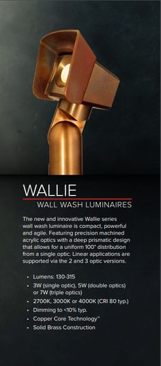 The new and innovative Wallie series wall wash luminaire is compact, powerful and agile. Featuring precision machined acrylic optics with a deep prismatic design that allows for a uniform 100° distribution from a single optic. Linear applications are supported via the 2 and 3 optic versions.