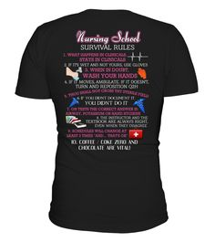 Nursing school survival rules. All designs are custom printed so please allow between 1-2 weeks to receive your order.