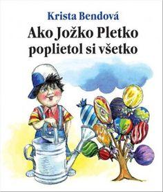 Ako Jožko Pletko poplietol si všetko (Krista Bendová) [SK] Kniha