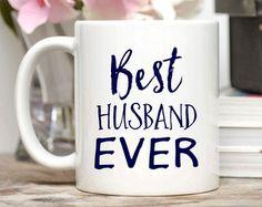 Best Husband Ever Mug / Husband Gift / Anniversary Gift for Him / 11 or 15 oz. Best husband ever. You hubbie will be THRILLED to get this mug Birthday Gifts For Husband, Anniversary Gifts For Husband, Own Quotes, Best Husband, Custom Mugs, Bridesmaid Gifts, Coffee Mugs, Dining, Tableware