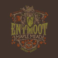 Check out this awesome 'Entmoot+Maple+Mead' design on @TeePublic!