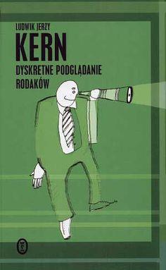 Dyskretne podglądanie Polaków, Ludwik Jerzy Kern, Literackie, 2004, http://www.antykwariat.nepo.pl/dyskretne-podgladanie-polakow-ludwik-jerzy-kern-p-390.html