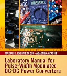 Laboratory Manual For Pulse-Width Modulated Dc-Dc Power Converters PDF