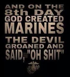 USMC The day the devil came to Camp LeJeune. Marine Quotes, Usmc Quotes, Marine Tattoo, Marine Corps Humor, Us Marine Corps, Military Quotes, Military Humor, Military Life, Military Army