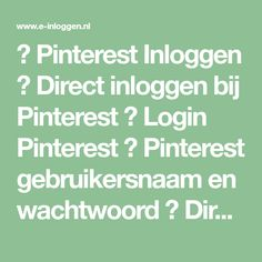 ✓ Pinterest Inloggen ✓ Direct inloggen bij Pinterest ✓ Login Pinterest ✓ Pinterest gebruikersnaam en wachtwoord ✓ Direct Pinterest Login