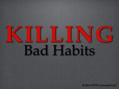 """""""Bad habits stop productivity and they must be killed.""""  We have a new post for your reading pleasure.  Enjoy and please share with a friend.  NEW POST: Killing Bad Habits   Join our email club at www.mtnuniversal.com to receive your very own blog updates.  Blog Page - http://www.mtnuniversal.com/mtn-universal-blog/ Follow us on Twitter - https://twitter.com/FearNotBeWeird Like us on Facebook - https://www.facebook.com/mtnuniversal Follow us on Pinterest - https://www.pinterest.com/fbeweird/"""