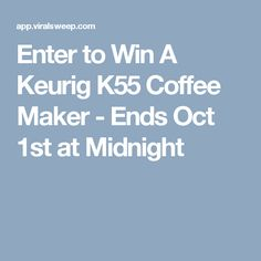 Enter to Win A Keurig K55 Coffee Maker - Ends Oct 1st at Midnight