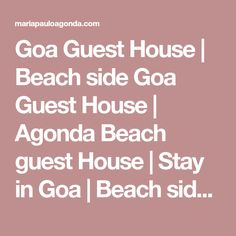 Goa Guest House | Beach side Goa Guest House | Agonda Beach guest House | Stay in Goa | Beach side stay | Guest house agonda