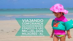 Viagem com criança: Resort Salinas Maceió e passeio à São Miguel dos Mil...