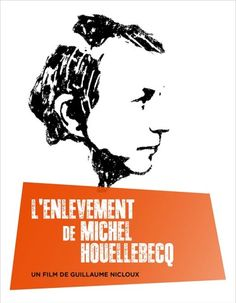 L'Enlèvement de Michel Houellebecq / The Kidnapping of... (Guillaume Nicloux, 2015)