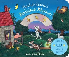 Mother Goose's Bedtime Rhymes by Axel Scheffler Axel Scheffler, Classic Nursery Rhymes, The Gruffalo, Mighty Ape, Toddler Books, Mother Goose, Twinkle Twinkle Little Star, Book Gifts, Hush Hush