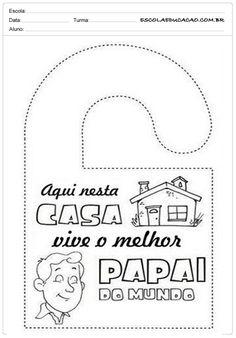 Atividade Dia dos Pais - Melhor pai do mundo - Escola Educação Joy, Education, Kids Bible Activities, Fathers Day, Happy Day, Dressmaking, Bricolage, Glee, Being Happy